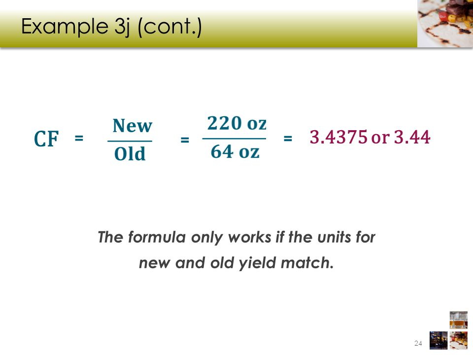 The formula only works if the units for new and old yield match.
