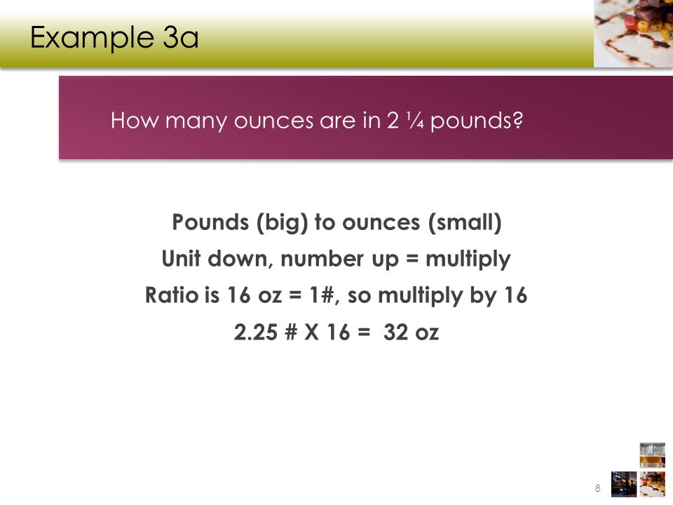 Example 3a How many ounces are in 2 ¼ pounds