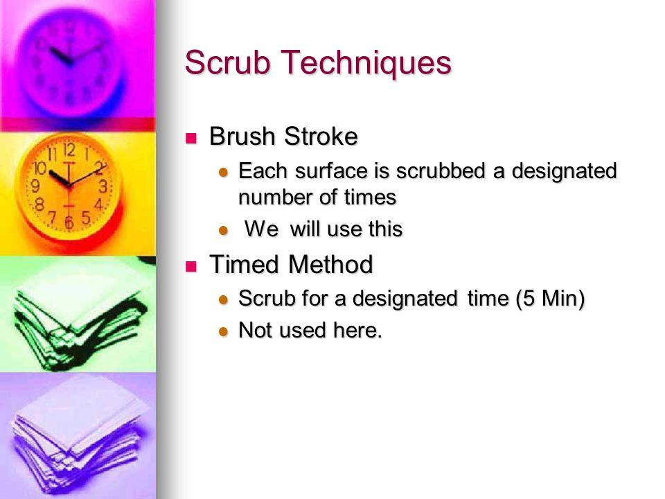 Scrub Techniques Brush Stroke Timed Method