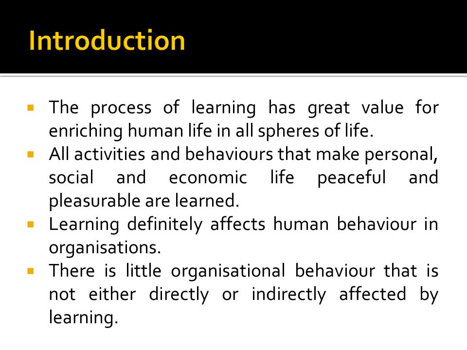 Introduction The process of learning has great value for enriching human life in all spheres of life.