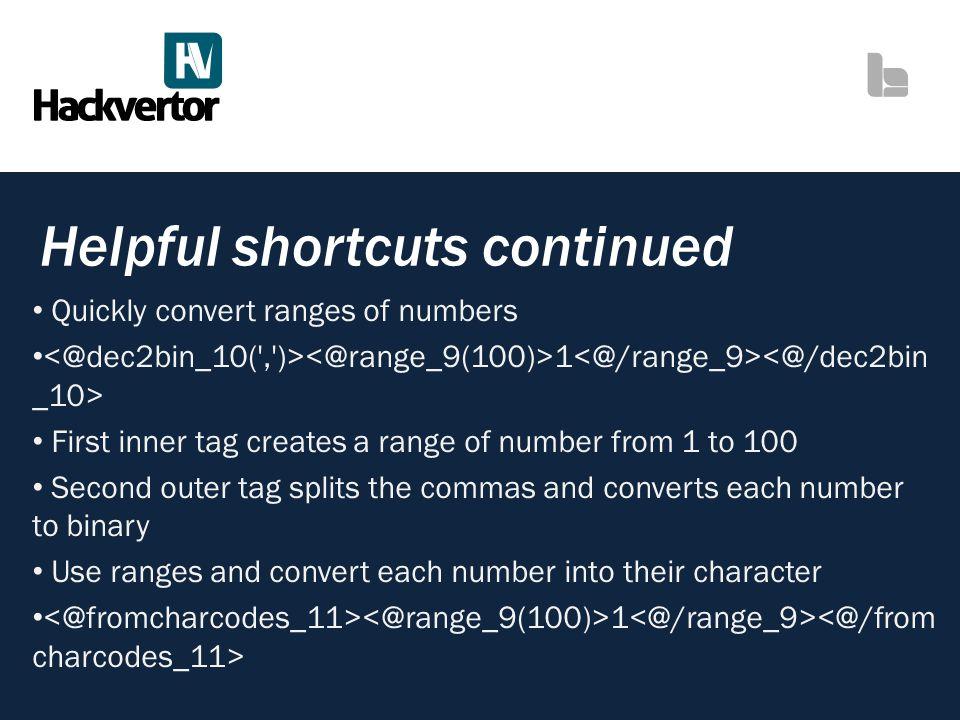Helpful shortcuts continued