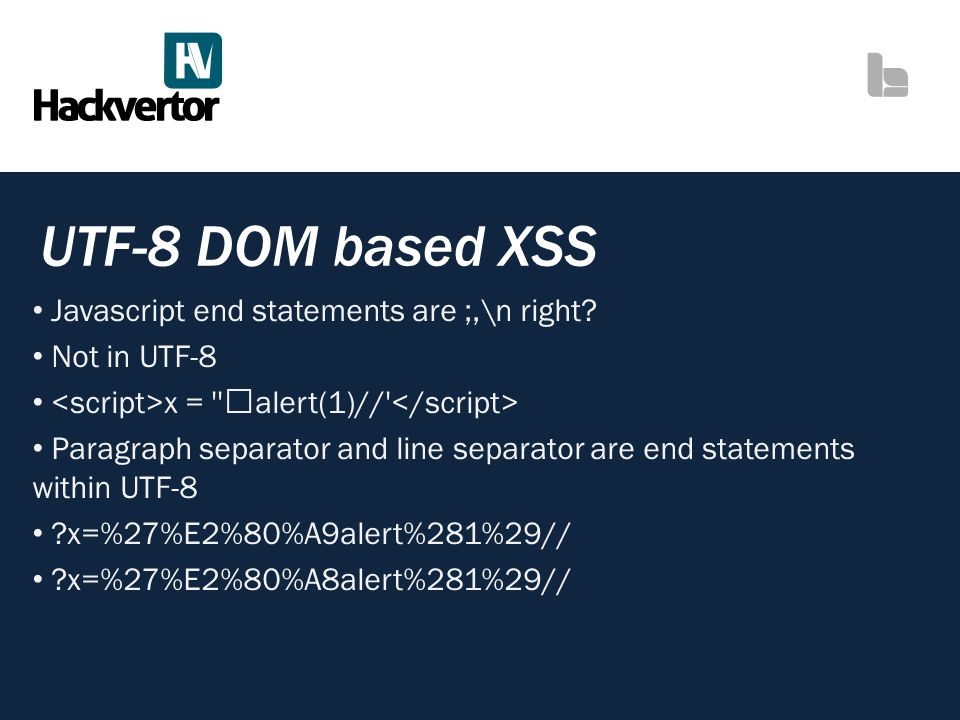 UTF-8 DOM based XSS Javascript end statements are ;,\n right