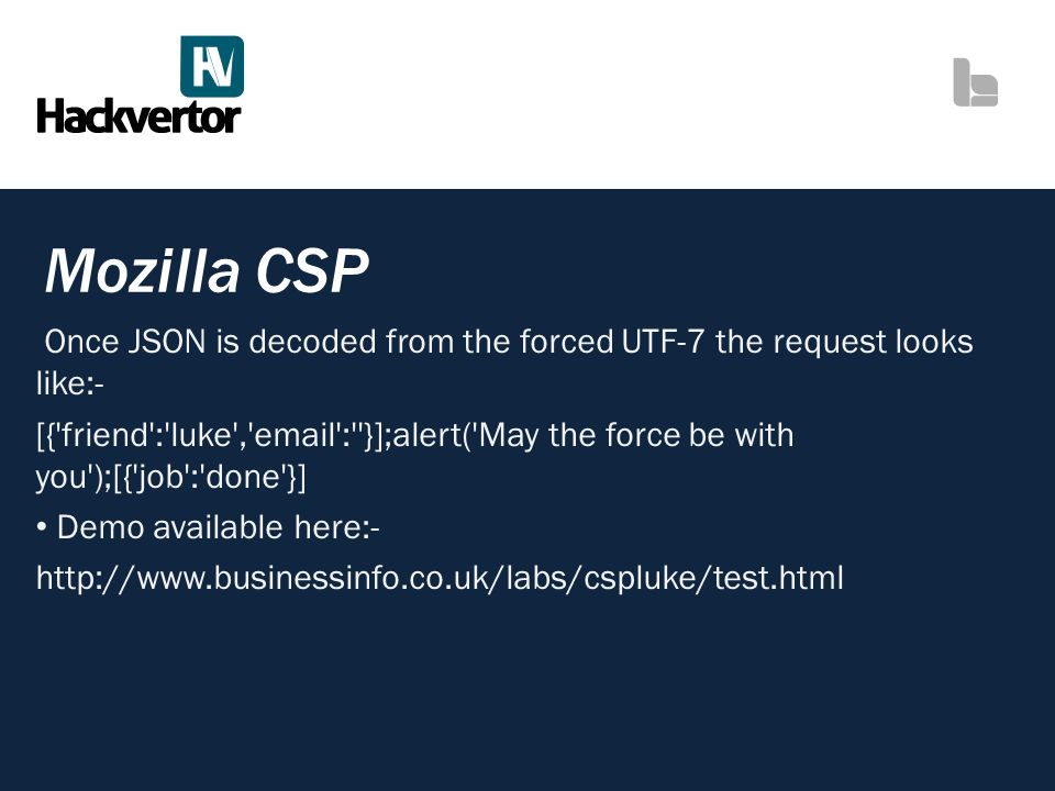 Mozilla CSP Once JSON is decoded from the forced UTF-7 the request looks like:-