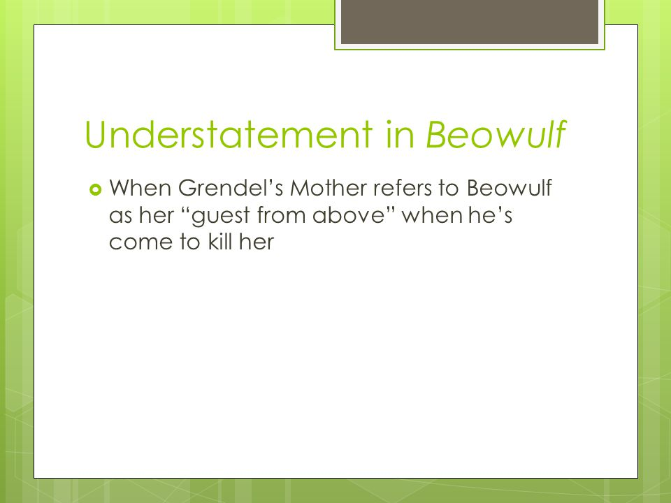 Understatement in Beowulf