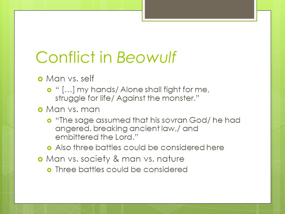 Conflict in Beowulf Man vs. self Man vs. man
