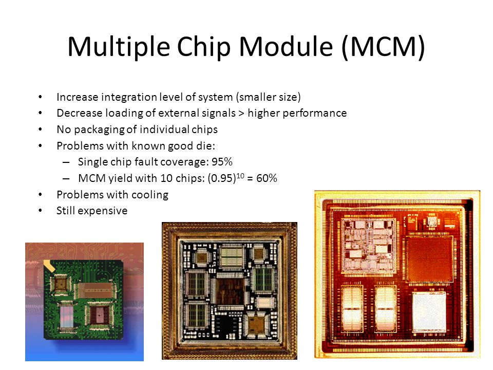 Multiple Chip Module (MCM)