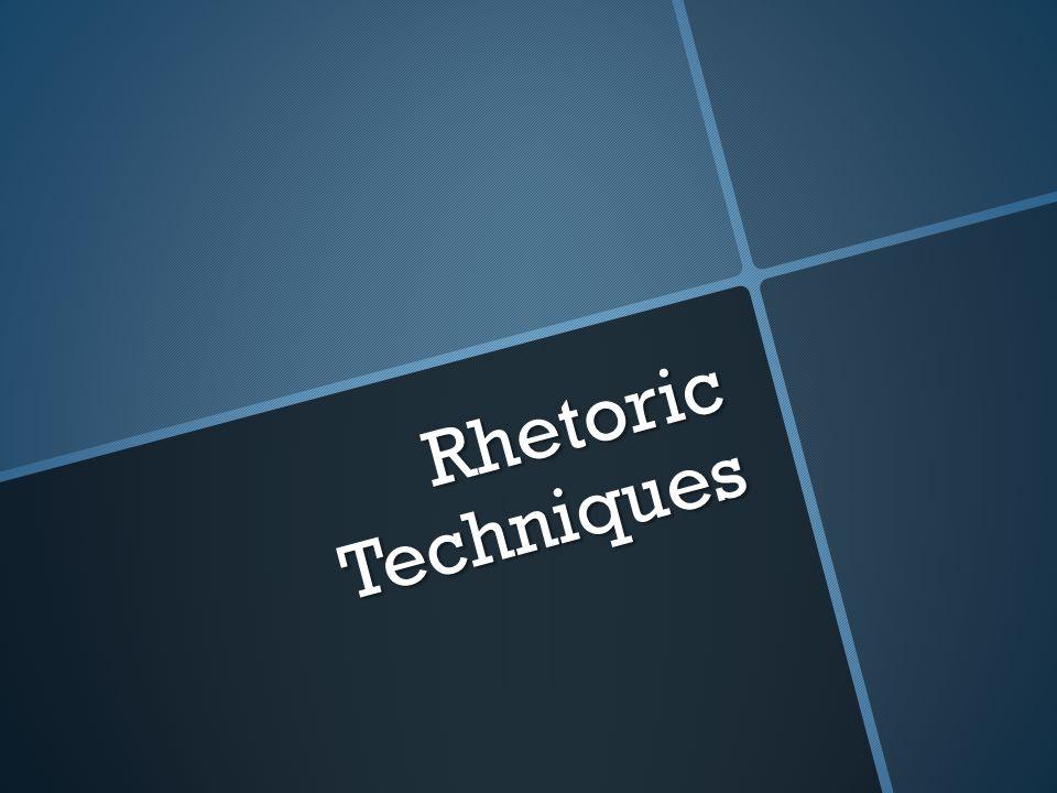 Rhetoric Techniques