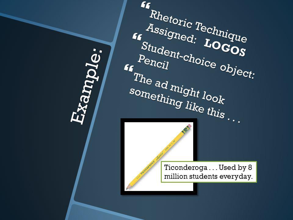 Example: Rhetoric Technique Assigned: LOGOS