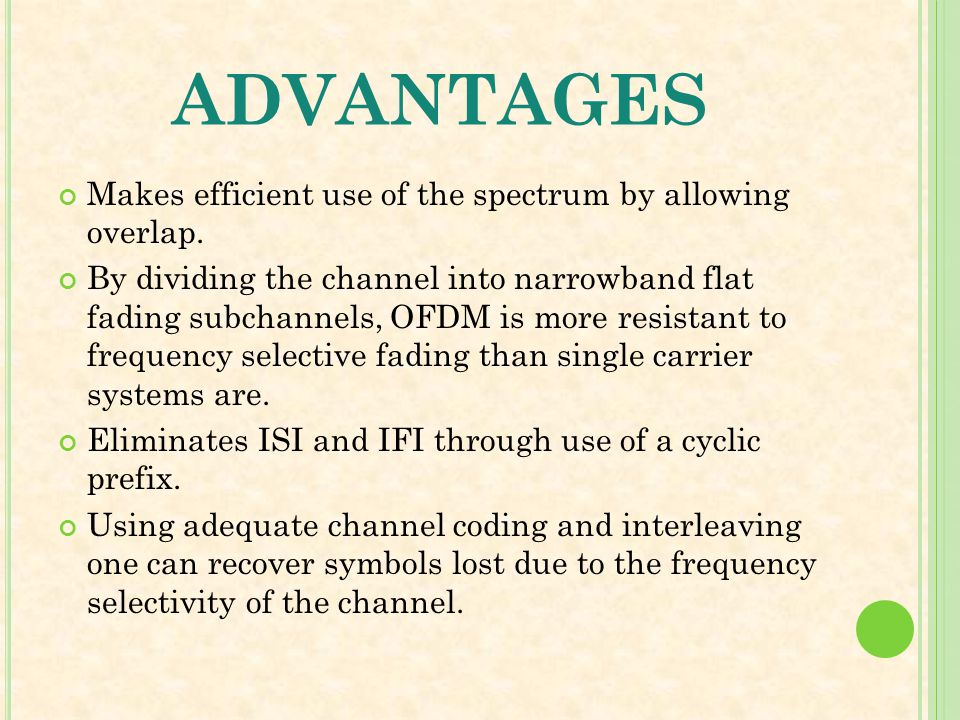 advantages Makes efficient use of the spectrum by allowing overlap.