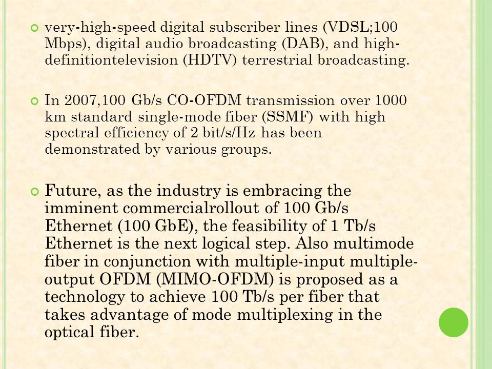 very-high-speed digital subscriber lines (VDSL;100 Mbps), digital audio broadcasting (DAB), and high- definitiontelevision (HDTV) terrestrial broadcasting.