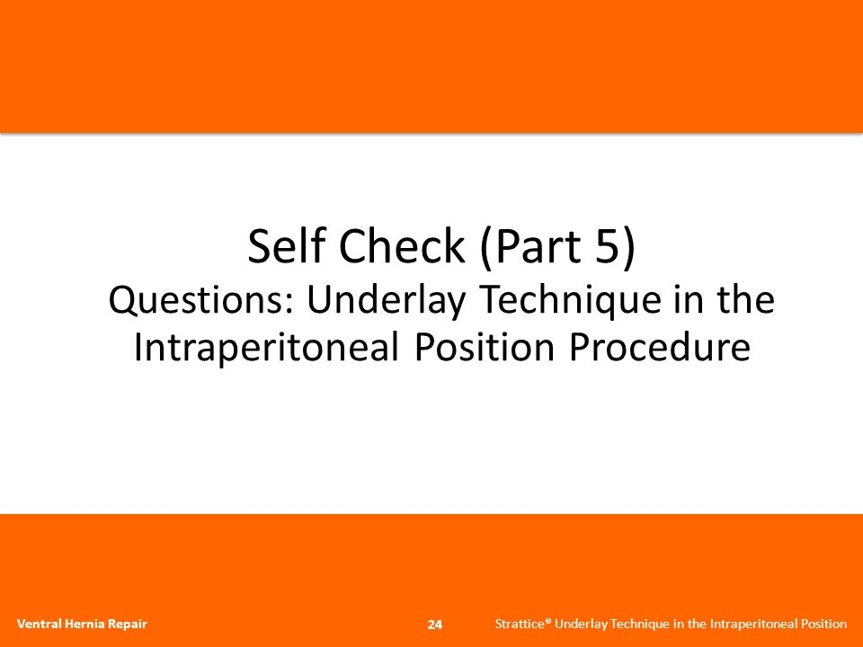 Self Check (Part 5) Questions: Underlay Technique in the Intraperitoneal Position Procedure.