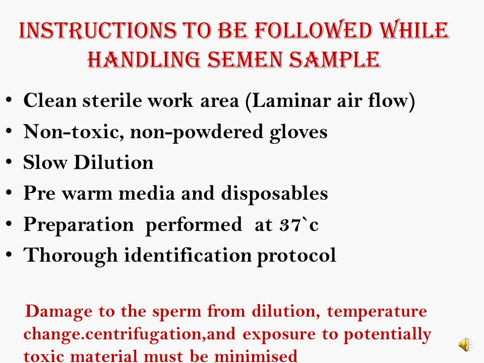 INSTRUCTIONS TO BE FOLLOWED WHILE HANDLING SEMEN SAMPLE