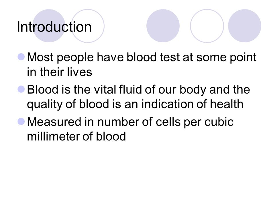 Introduction Most people have blood test at some point in their lives