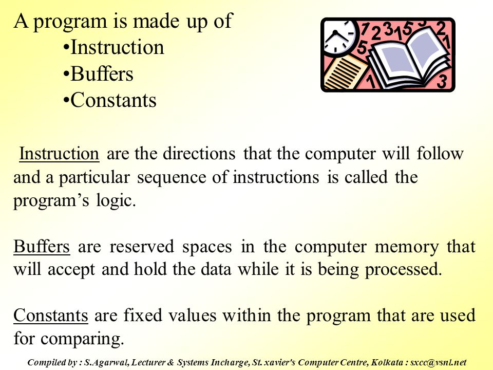 A program is made up of Instruction Buffers Constants