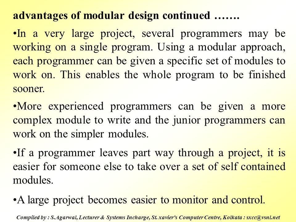 advantages of modular design continued …….