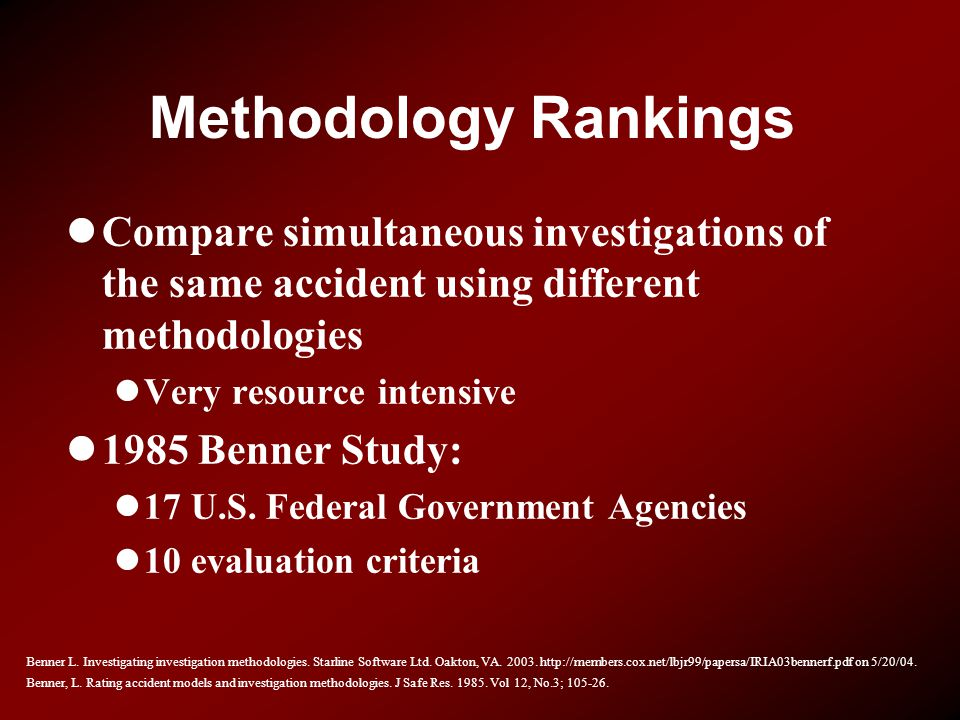 Methodology Rankings Compare simultaneous investigations of the same accident using different methodologies.
