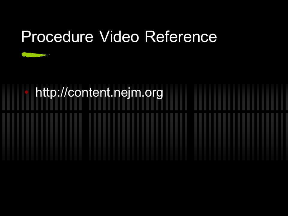 Procedure Video Reference