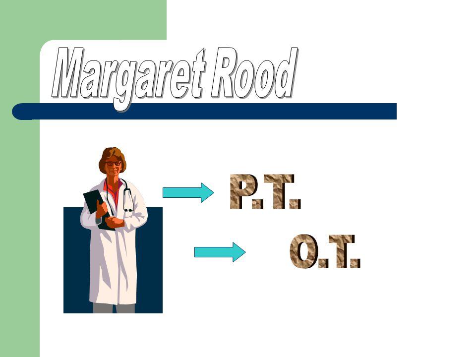 Margaret Rood P.T. O.T.