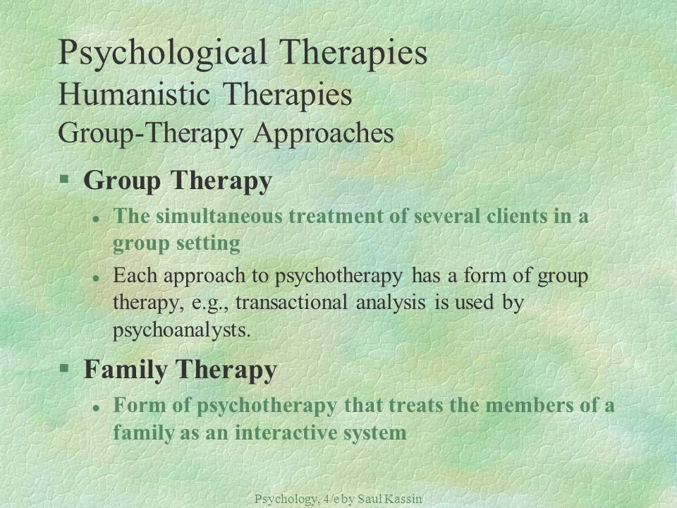 Psychological Therapies Humanistic Therapies Group-Therapy Approaches