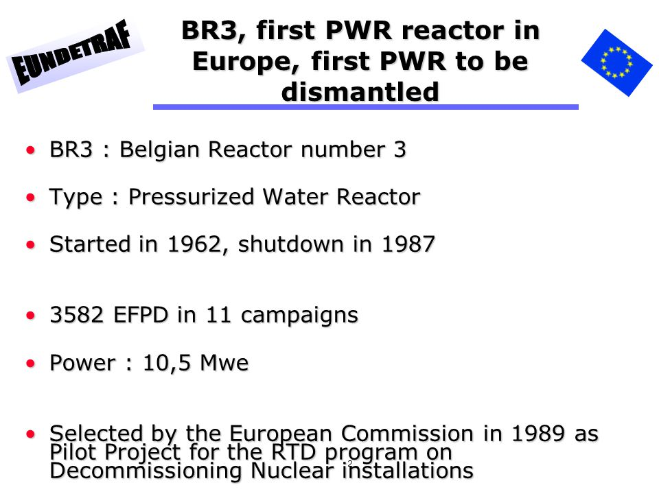 BR3, first PWR reactor in Europe, first PWR to be dismantled