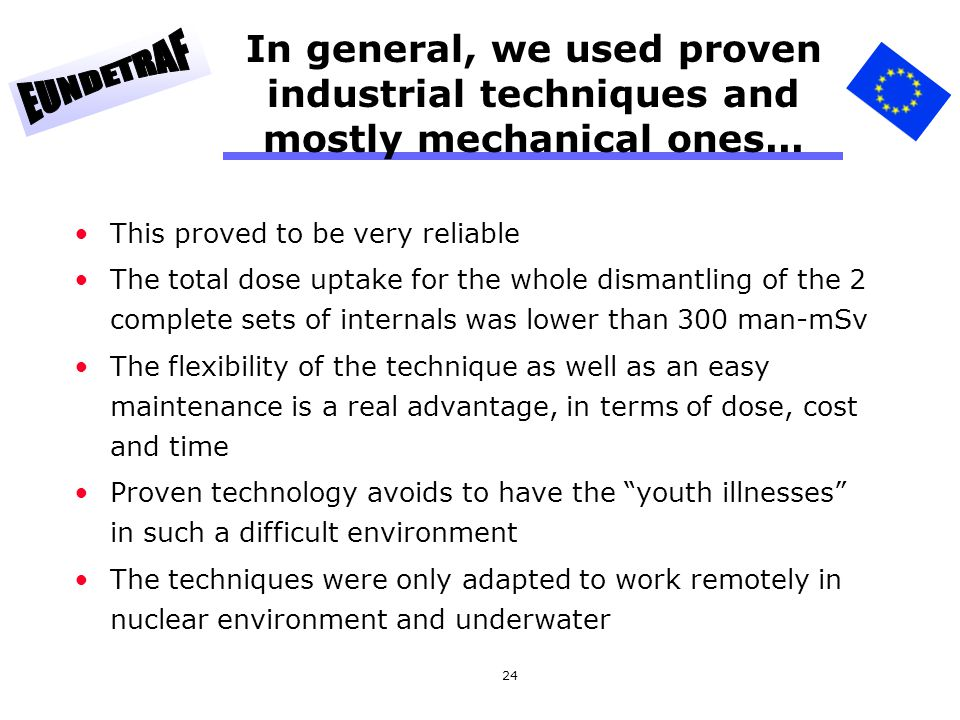 In general, we used proven industrial techniques and mostly mechanical ones...