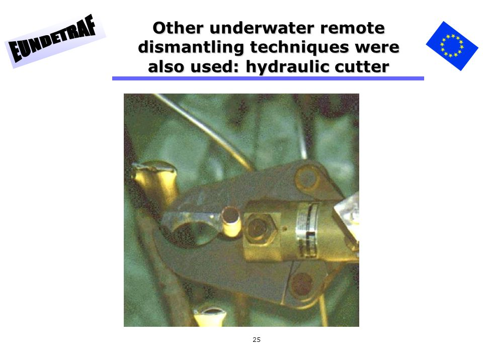 Other underwater remote dismantling techniques were also used: hydraulic cutter