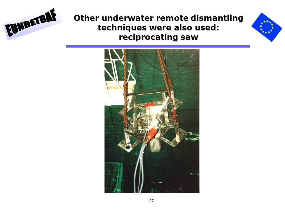 Other underwater remote dismantling techniques were also used: reciprocating saw