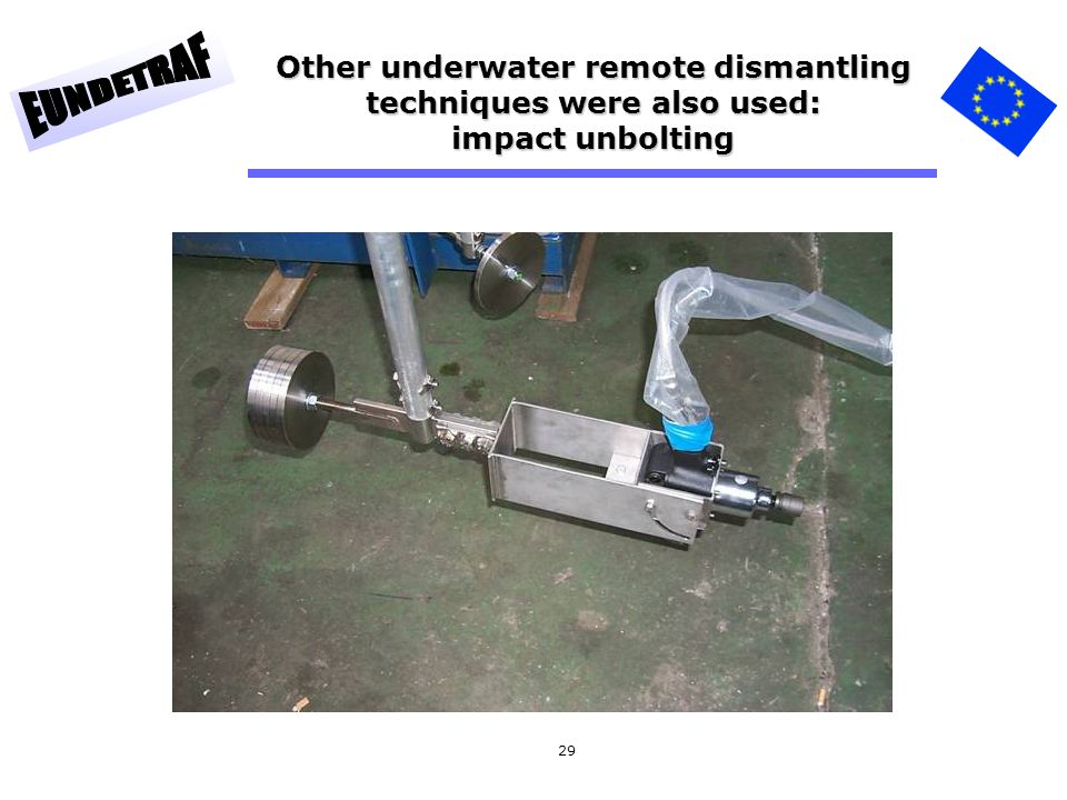 Other underwater remote dismantling techniques were also used: impact unbolting