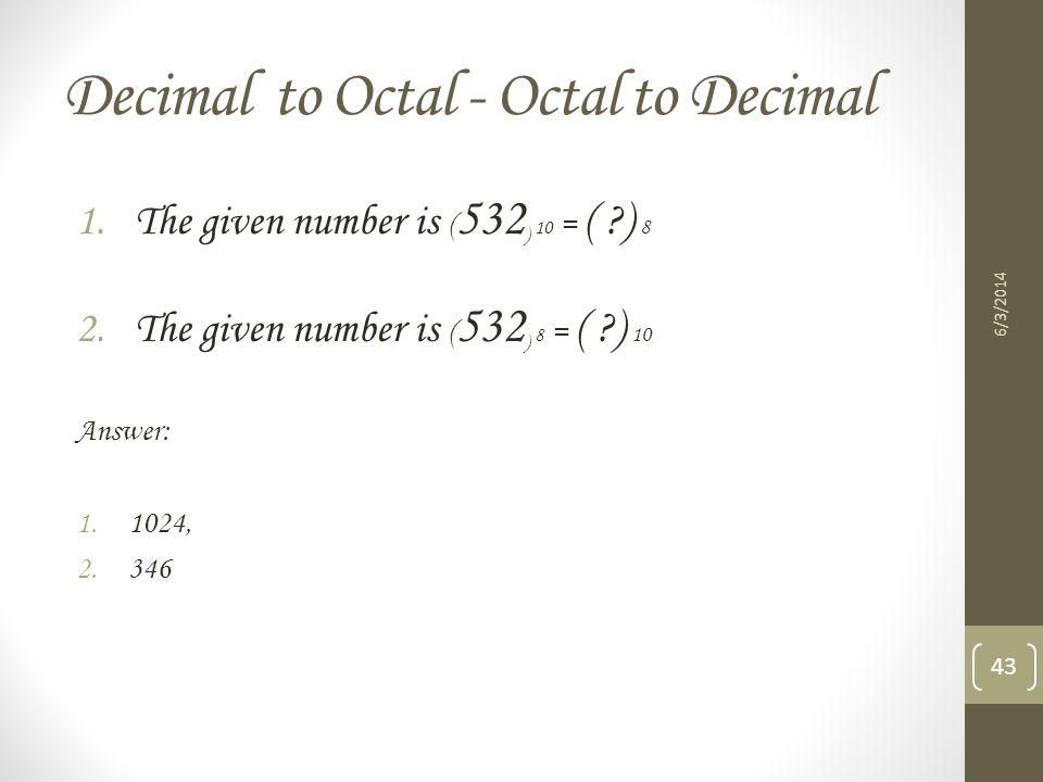 Decimal to Octal - Octal to Decimal