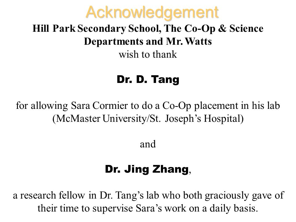 Acknowledgement Hill Park Secondary School, The Co-Op & Science Departments and Mr. Watts. wish to thank.