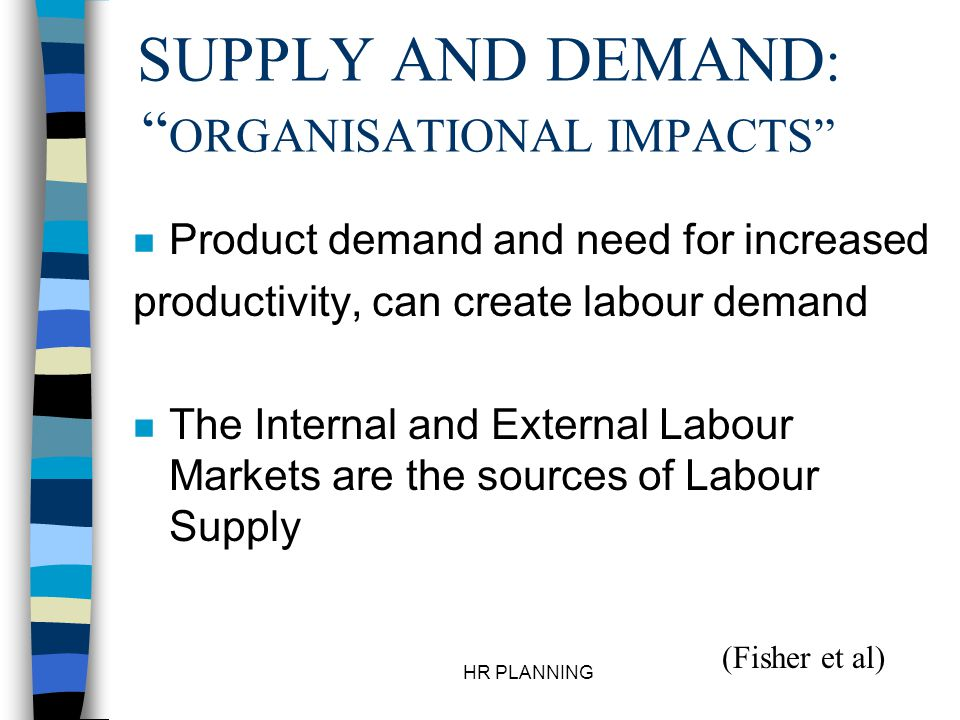 SUPPLY AND DEMAND: ORGANISATIONAL IMPACTS
