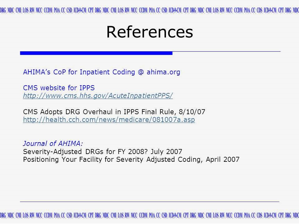 References AHIMA's CoP for Inpatient Coding @ ahima.org