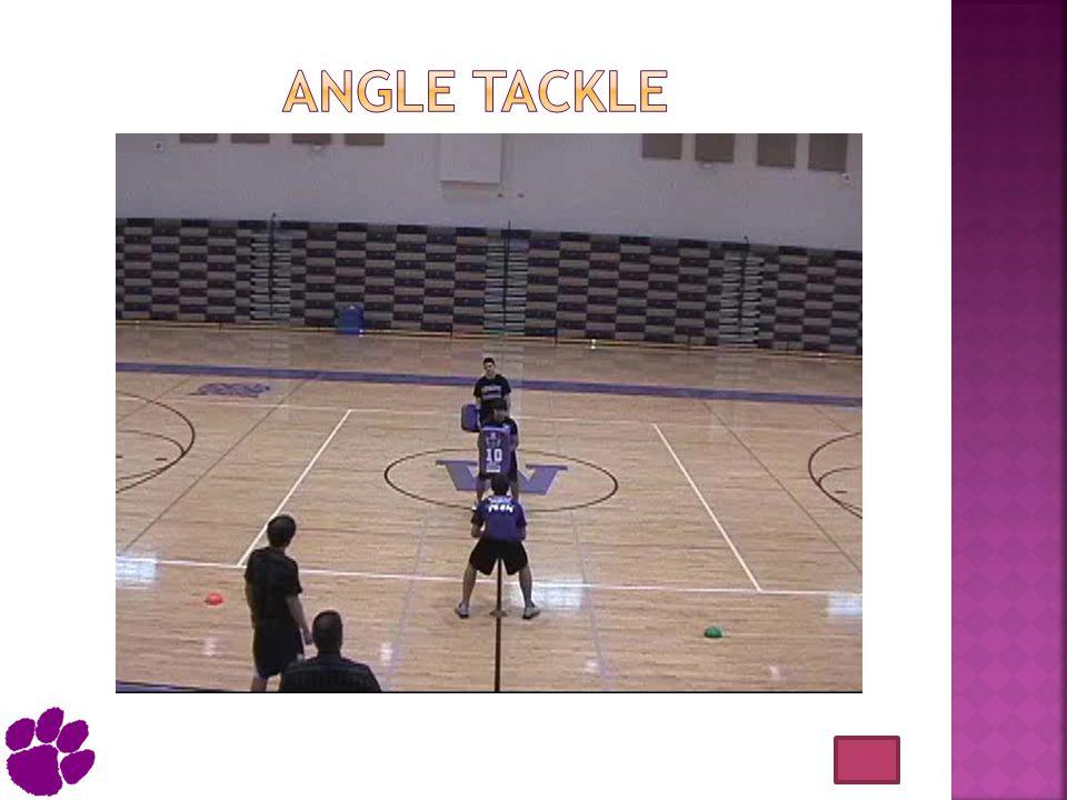 Angle tackle