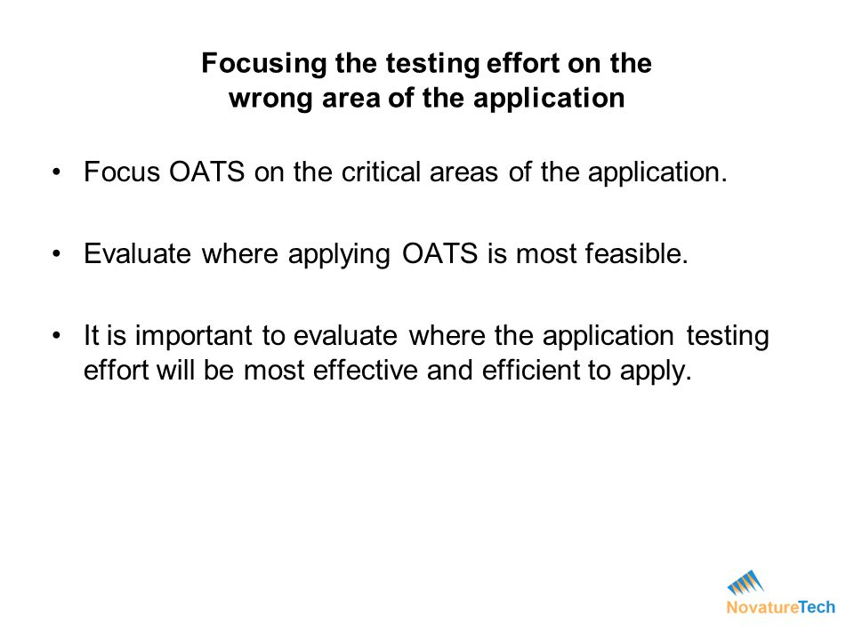 Focusing the testing effort on the wrong area of the application