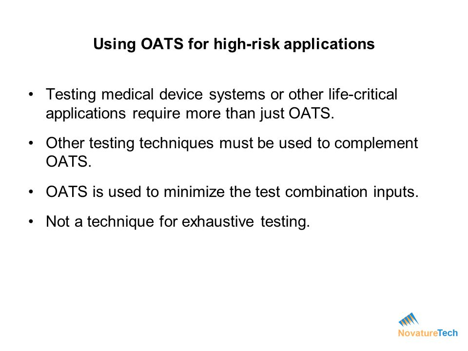 Using OATS for high-risk applications
