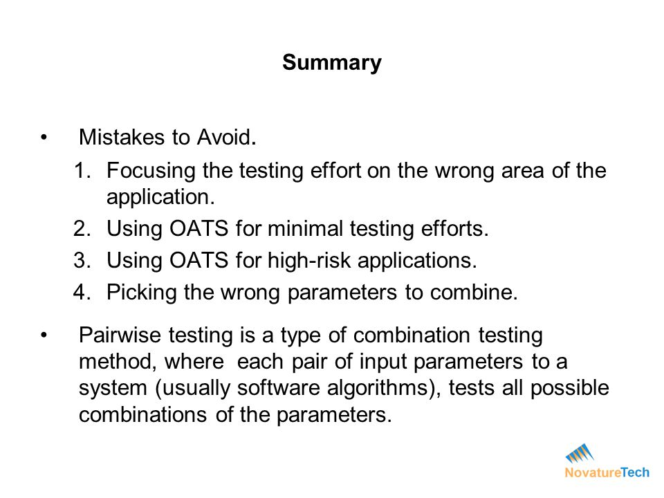 Focusing the testing effort on the wrong area of the application.