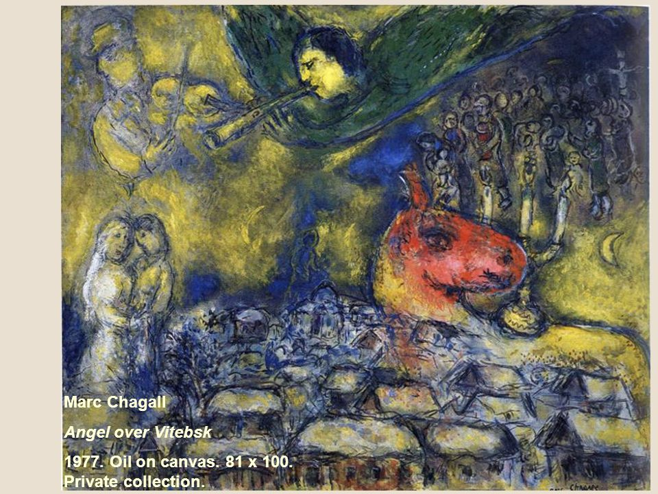 Marc Chagall Angel over Vitebsk 1977. Oil on canvas. 81 x 100. Private collection.