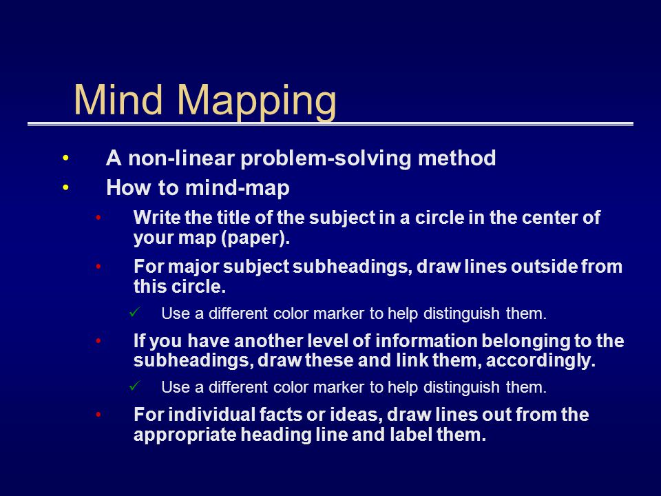 Mind Mapping A non-linear problem-solving method How to mind-map