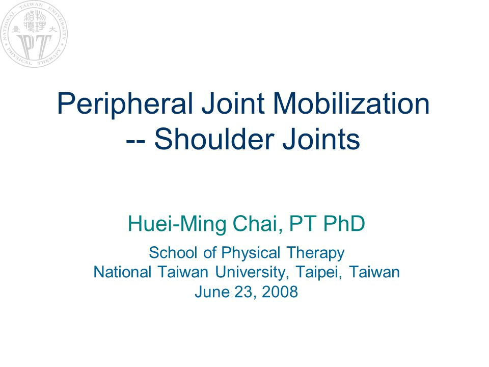 Peripheral Joint Mobilization -- Shoulder Joints