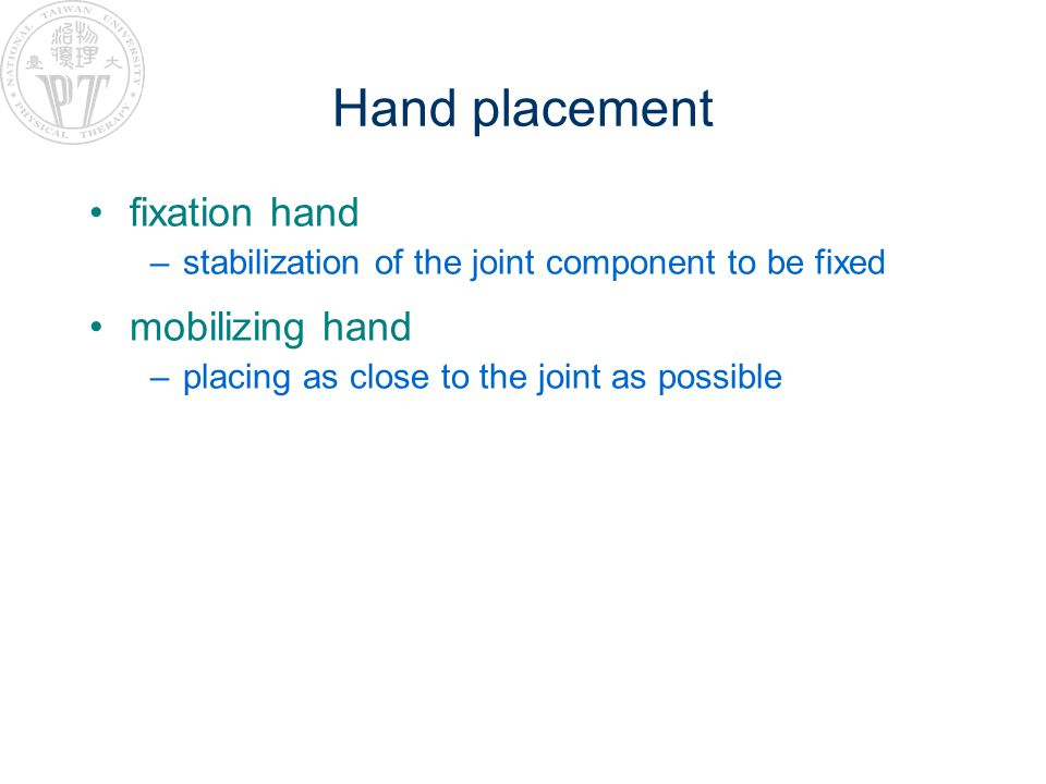 Hand placement fixation hand mobilizing hand