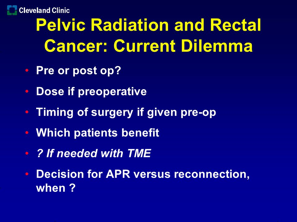 Pelvic Radiation and Rectal Cancer: Current Dilemma