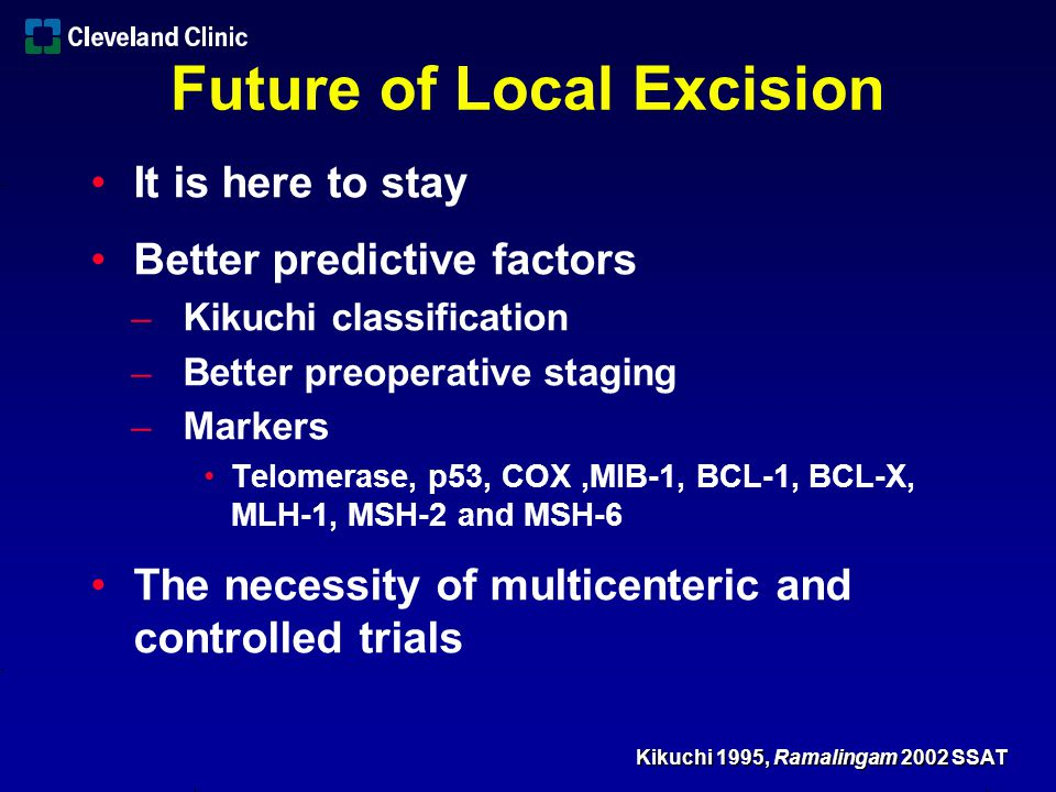 Future of Local Excision