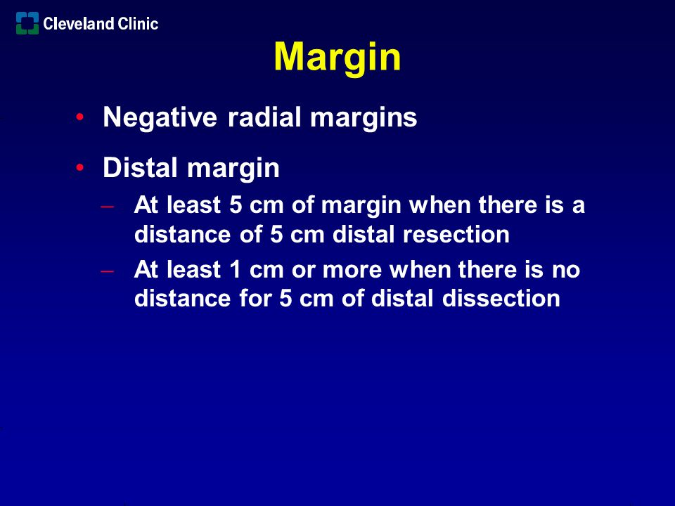 Margin Negative radial margins Distal margin