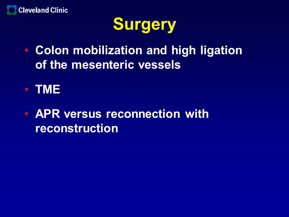 Surgery Colon mobilization and high ligation of the mesenteric vessels