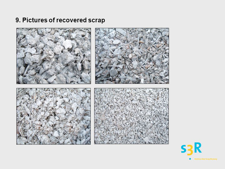 9. Pictures of recovered scrap