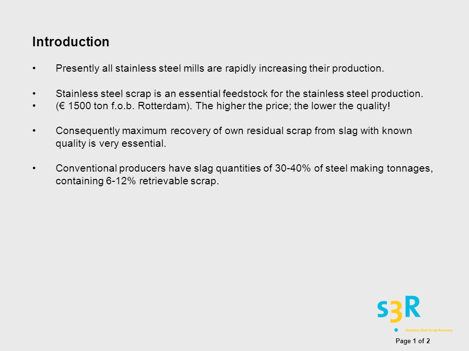 Introduction Presently all stainless steel mills are rapidly increasing their production.