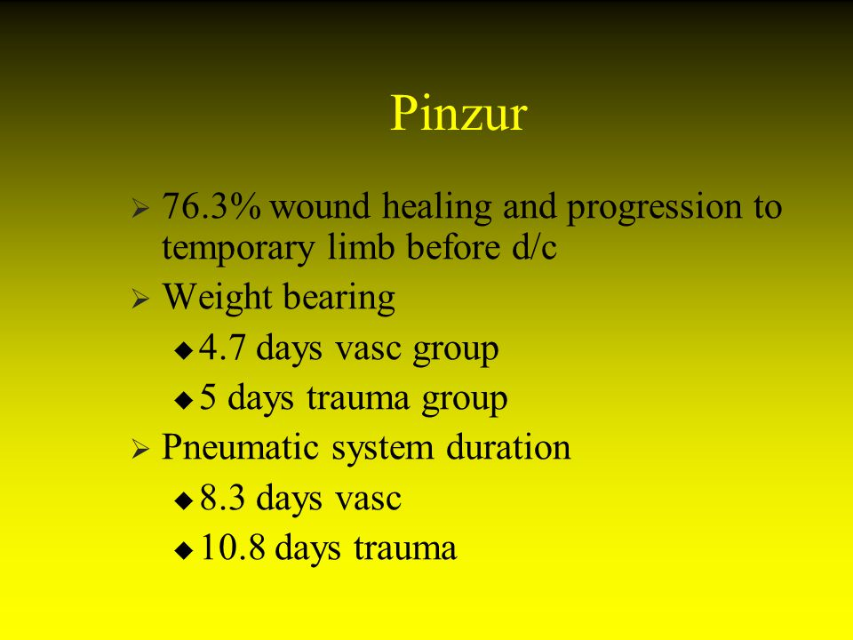 Pinzur 76.3% wound healing and progression to temporary limb before d/c. Weight bearing. 4.7 days vasc group.
