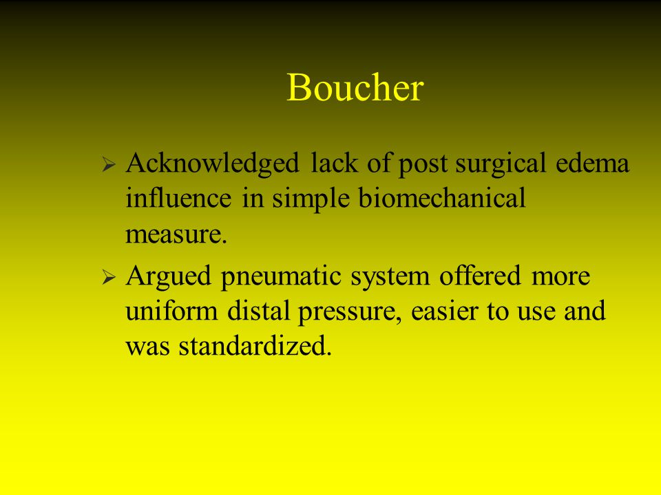 Boucher Acknowledged lack of post surgical edema influence in simple biomechanical measure.