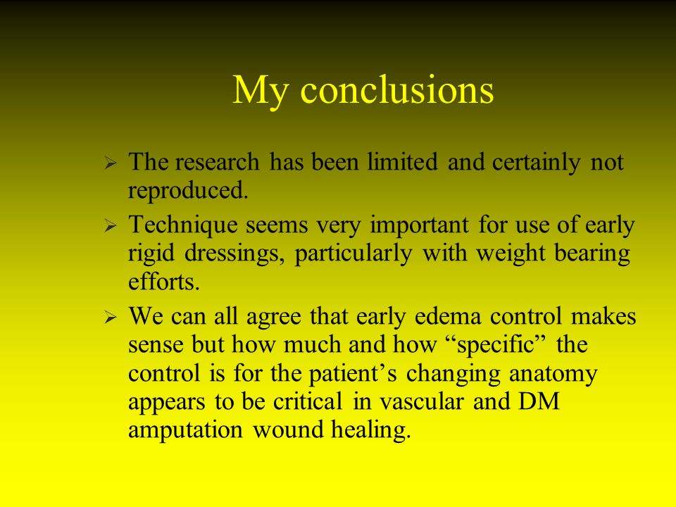 My conclusions The research has been limited and certainly not reproduced.